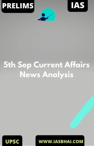 5th Sep Current Affairs News Analysis