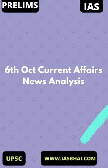 6th Oct Current Affairs News Analysis