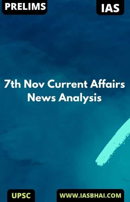 7th Nov Current Affairs News Analysis