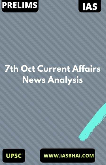 7th Oct Current Affairs News Analysis