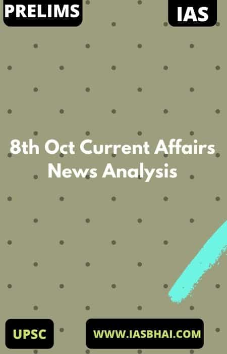 8th Oct Current Affairs News Analysis