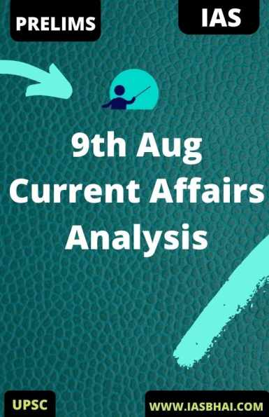 9th Aug Current Affairs News Analysis UPSC