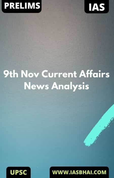 9th Nov Current Affairs News Analysis