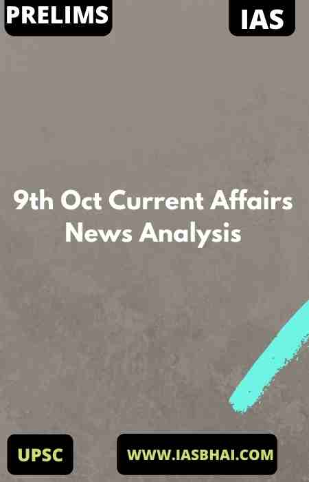 9th Oct Current Affairs News Analysis