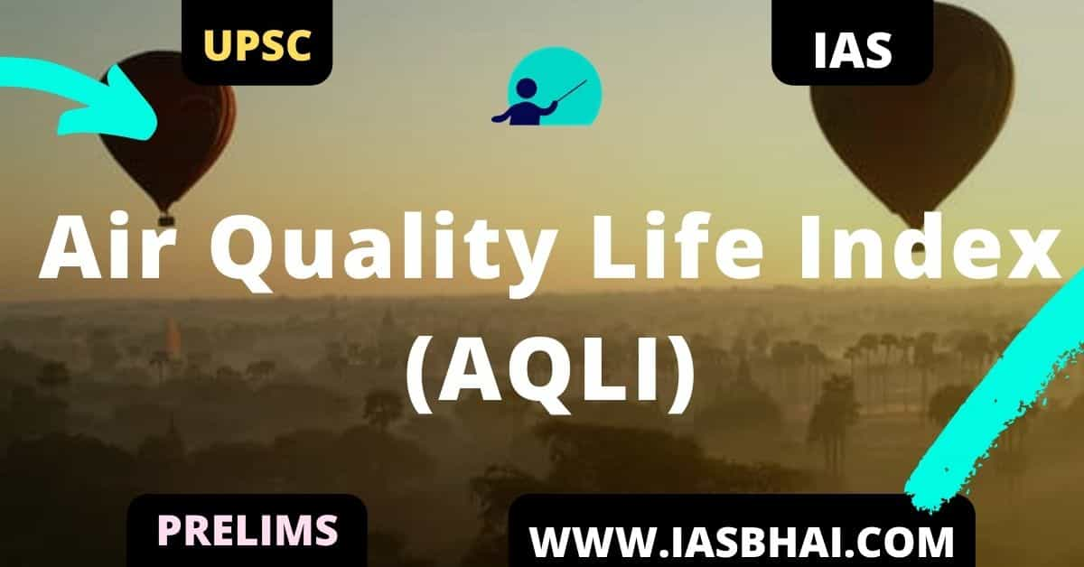 Air Quality Life Index (AQLI) _ UPSC