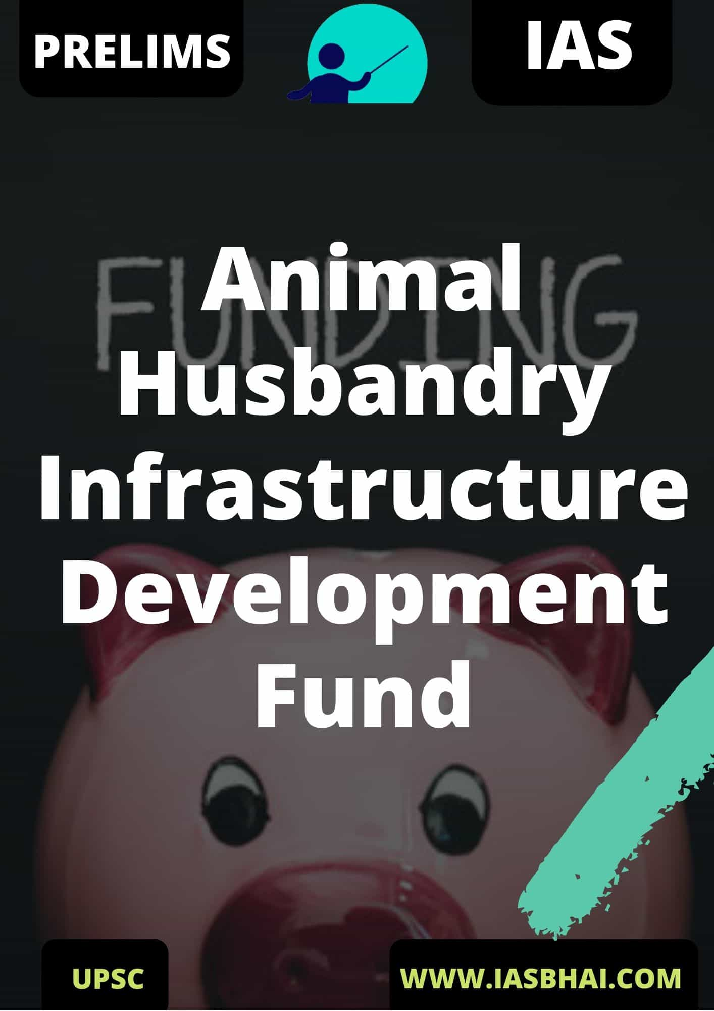 Animal Husbandry Infrastructure Development Fund UPSC IAS