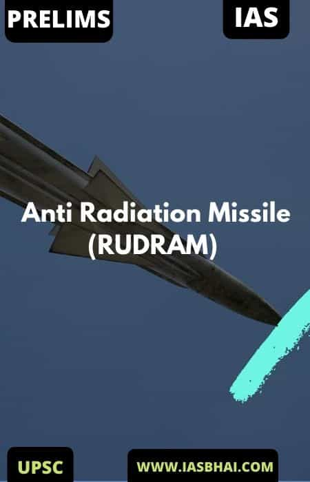 Anti Radiation Missile (RUDRAM) | UPSC