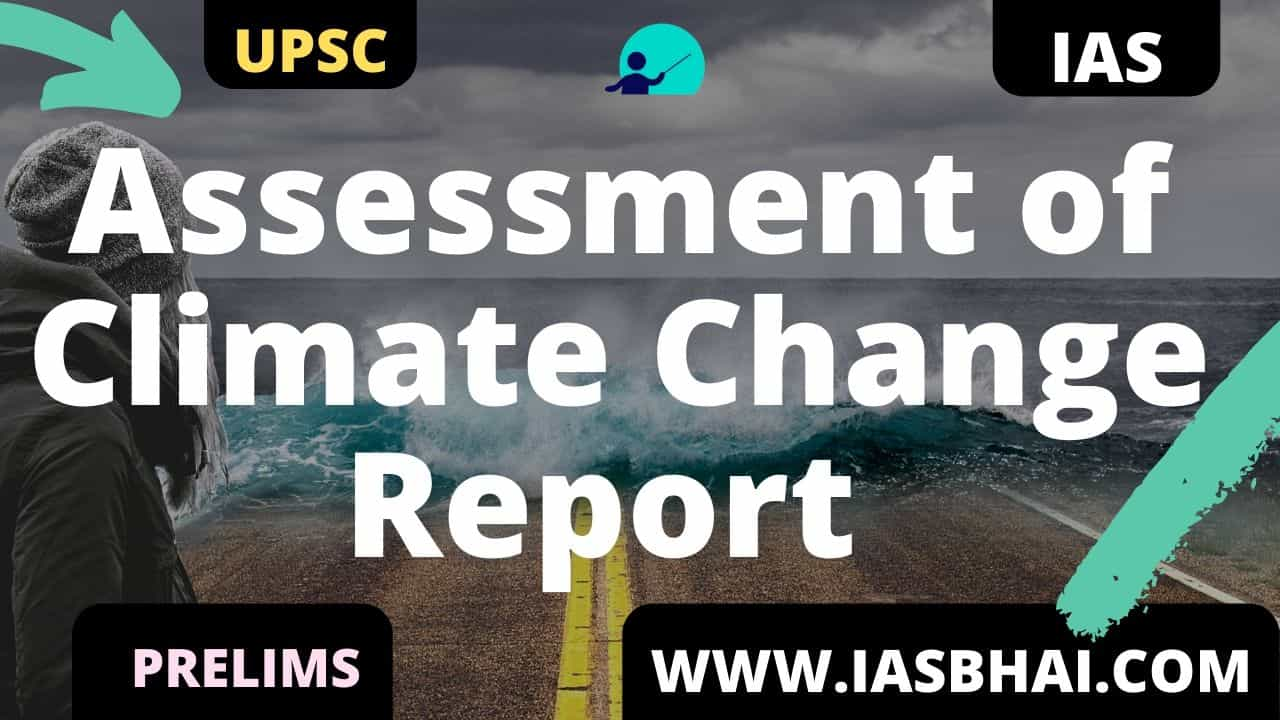 Assessment of Climate Change Report UPSC