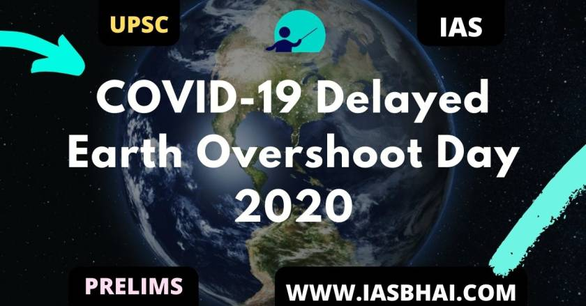 COVID-19 Delayed Earth Overshoot Day 2020 UPSC