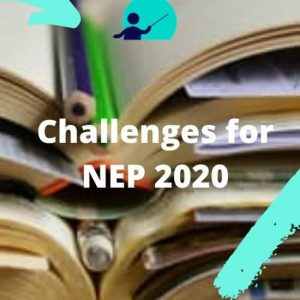 Challenges for NEP 2020 UPSC