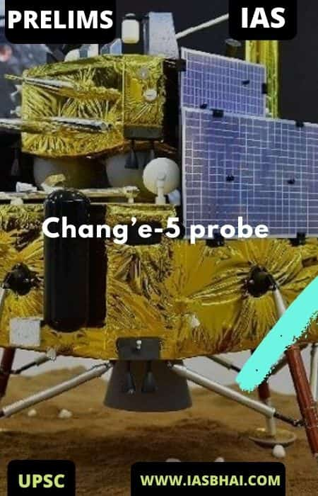 Chang'e-5 probe 2020 : Chinese Moon Mission | UPSC