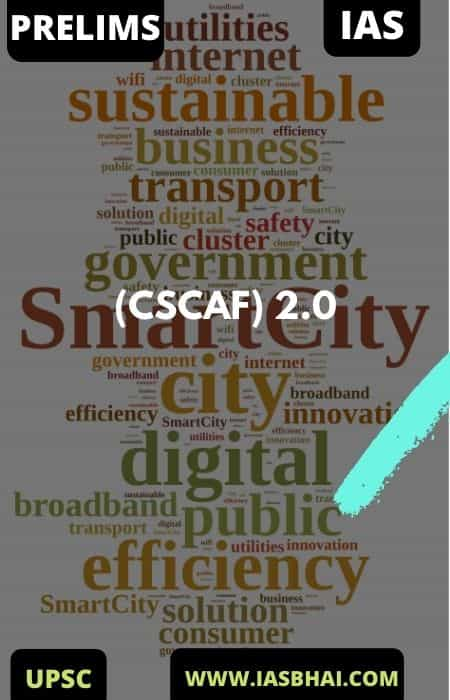 Climate Smart Cities Assessment Framework (CSCAF) 2.0 _ UPSC IAS