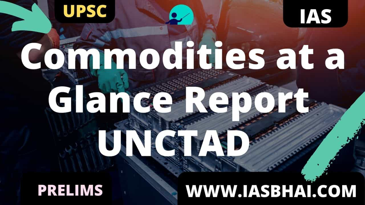 Commodities at a Glance Report UNCTAD UPSC