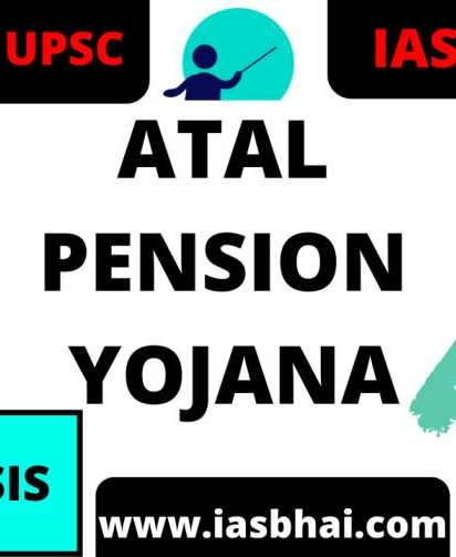 Atal Pension Yojana | UPSC