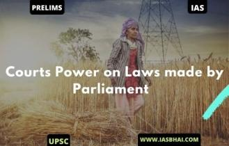 Courts Power on Laws made by Parliament | UPSC