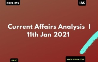 Current Affairs News Analysis for UPSC | 11th Jan 2021