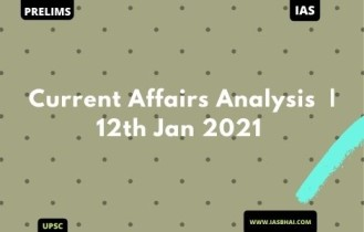 Current Affairs News Analysis for UPSC | 12th Jan 2021