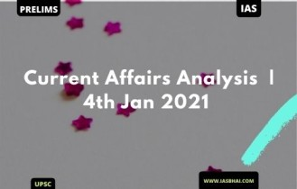 Current Affairs News Analysis For UPSC l 4th Jan 2021