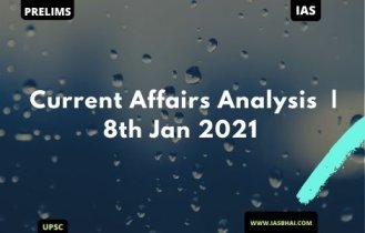 Current Affairs News Analysis for UPSC | 8th Jan 2021