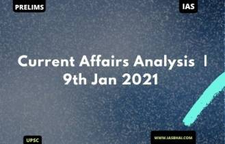Current Affairs News Analysis for UPSC | 9th Jan 2021
