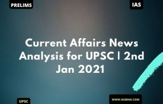 Current Affairs News Analysis for UPSC | 2nd Jan 2021