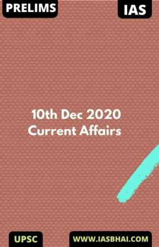 Current Affairs News Analysis for UPSC | 10th Dec 2020