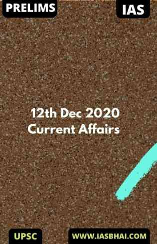 Current Affairs News Analysis for UPSC | 12th Dec 2020
