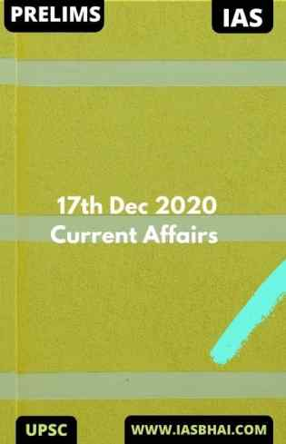 Current Affairs News Analysis for UPSC _ 17th Dec 2020