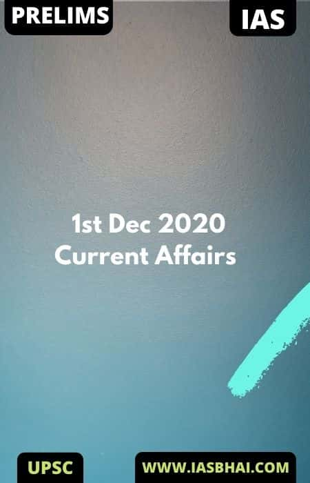 Current Affairs News Analysis for UPSC | 1st Dec 2020