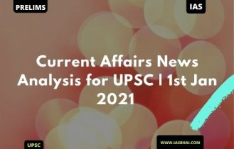 Current Affairs News Analysis for UPSC | 1st Jan 2021