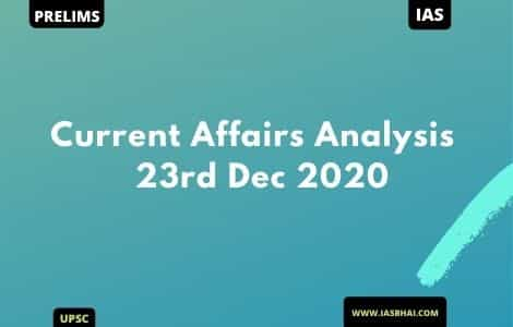 Current Affairs News Analysis for UPSC | 23rd Dec 2020