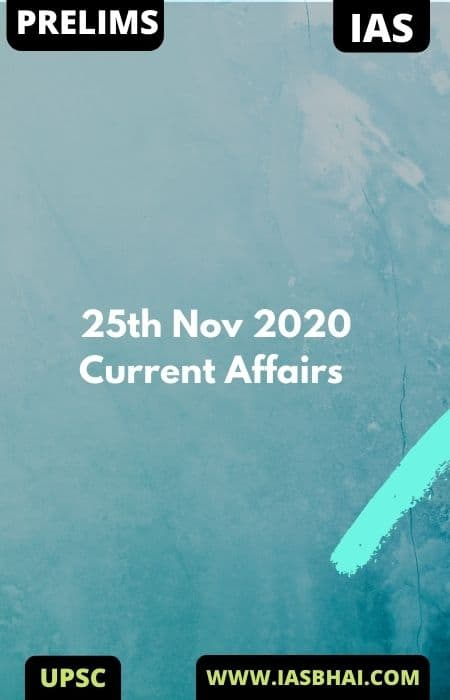 Current Affairs News Analysis for UPSC | 25th Nov 2020