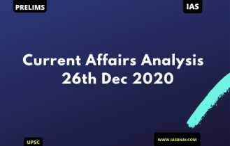 Current Affairs News Analysis for UPSC | 26th Dec 2020