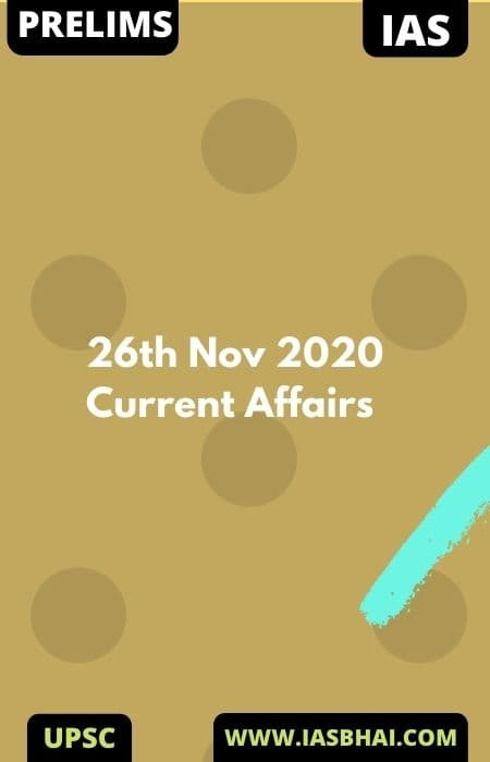 Current Affairs News Analysis for UPSC | 26th Nov 2020