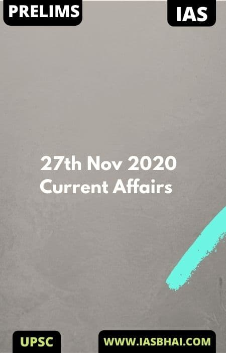 Current Affairs News Analysis for UPSC | 27th Nov 2020