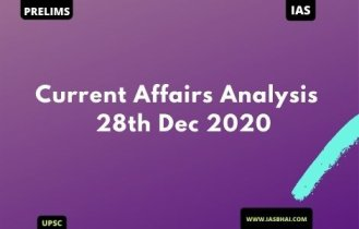 Current Affairs News Analysis for UPSC | 28th Dec 2020