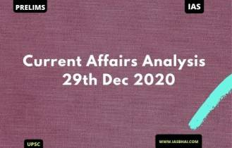 Current Affairs News Analysis for UPSC | 29th Dec 2020