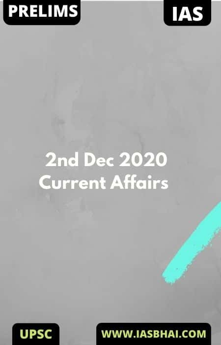 Current Affairs News Analysis for UPSC | 2nd Dec 2020
