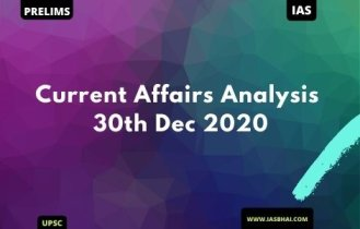 Current Affairs News Analysis for UPSC | 30th Dec 2020