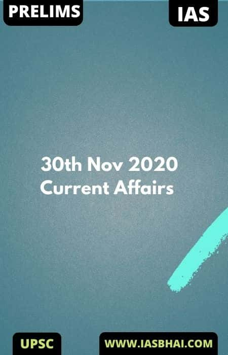 Current Affairs News Analysis for UPSC | 30th Nov 2020
