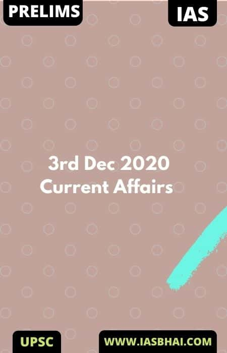 Current Affairs News Analysis for UPSC | 3rd Dec 2020