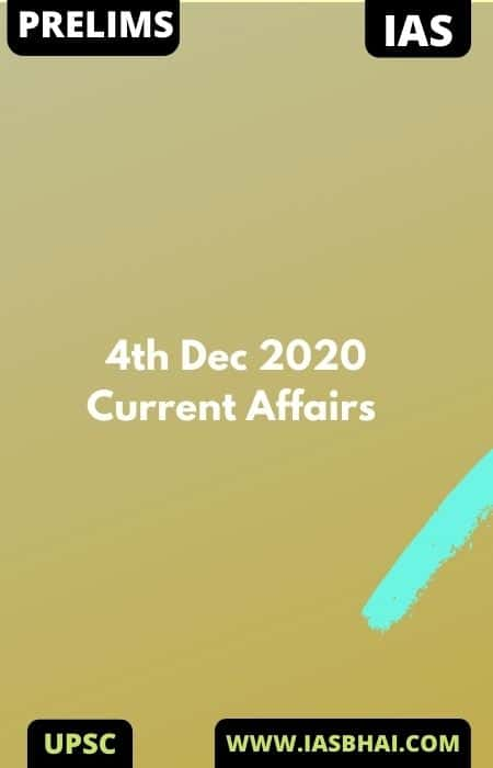 Current Affairs News Analysis for UPSC   4th Dec 2020