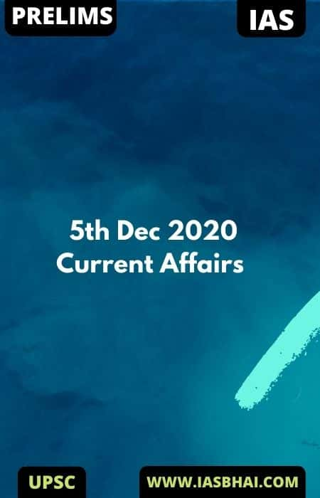 Current Affairs News Analysis for UPSC _ 5th Dec 2020