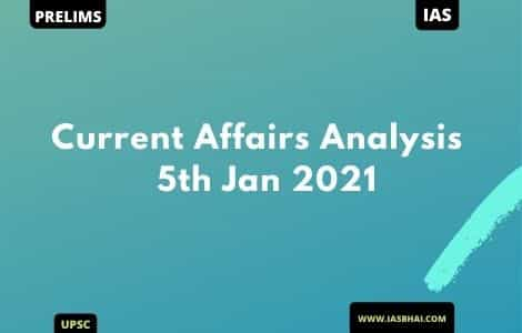 Current Affairs News Analysis for UPSC | 5th Jan 2021