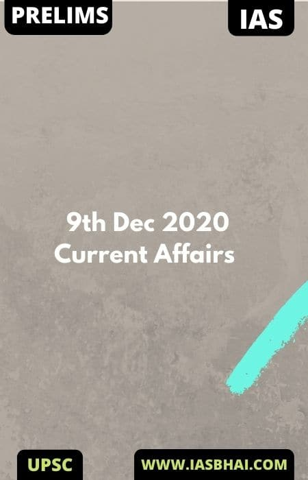 Current Affairs News Analysis for UPSC | 9th Dec 2020
