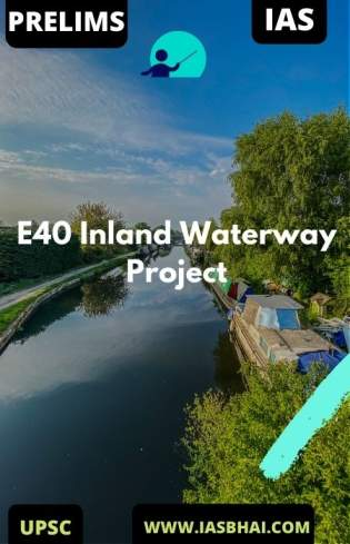 E40 Inland Waterway Project _ UPSC
