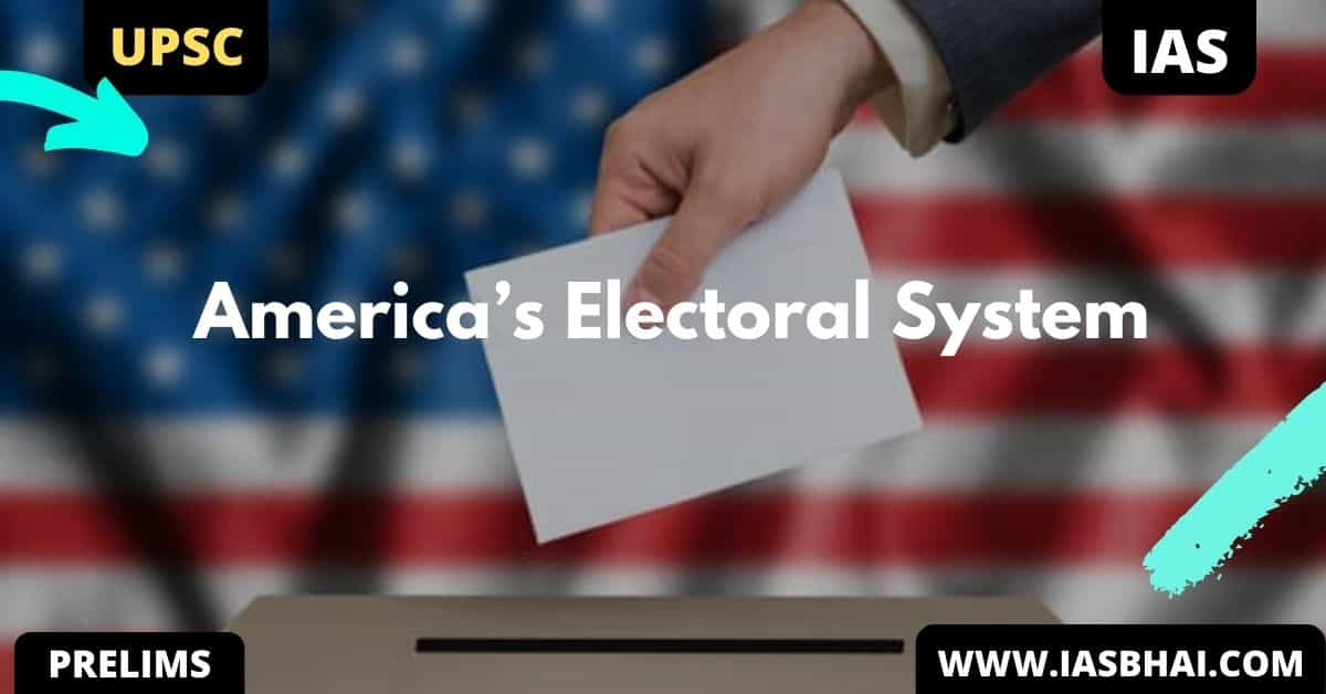 Explained : America's Electoral System of 2020 | UPSC