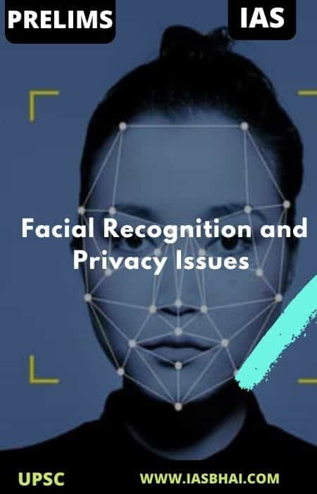 Facial Recognition and Privacy Issues | UPSC
