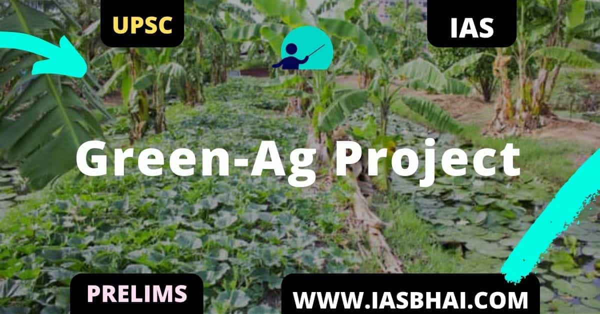 Green-Ag Project _ UPSC