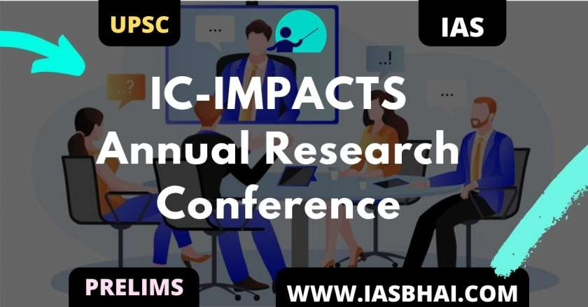 IC-IMPACTS Annual Research Conference UPSC